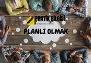 Planlı Olmak ve Planlı olmanın önemi